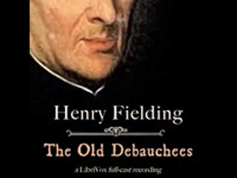 THE OLD DEBAUCHEES by Henry Fielding FULL AUDIOBOOK | Best Audiobooks