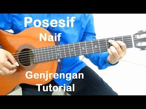 Belajar Gitar Posesif Naif (Genjrengan)