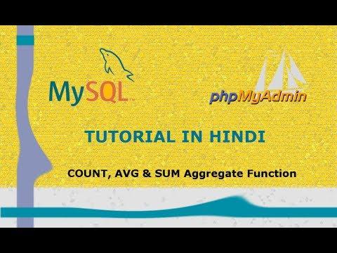 MySQL Tutorial - 16 - Count, Average & Sum Aggregate Function | Hindi