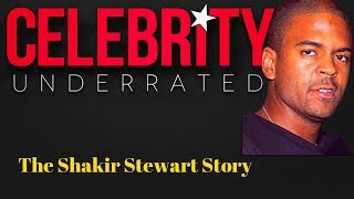 Celebrity Underrated - The Shakir Stewart Story