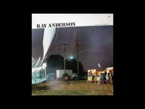 Ray Anderson - It Just So Happens
