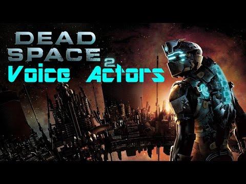 RV4: Dead Space 2  Voice Actors