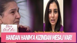 Handan Hanım'a kızından mesaj var! - Esra Erol'da 19 Ocak 2018