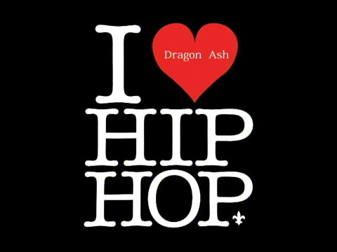 Dragon Ash「I LOVE HIP HOP」