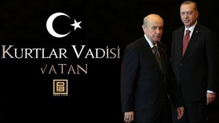 Kurtlar Vadisi Vatan - Recep Tayyip Erdogan ve Bahceli ᴴᴰ