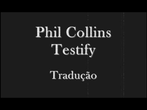 Phil Collins - Testify Tradução