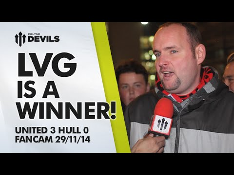 Andy Tate: LVG IS A WINNER!   Manchester United 3 Hull City 0   FANCAM