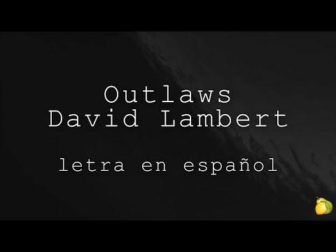 Outlaws  David Lambert Subtitulado en español