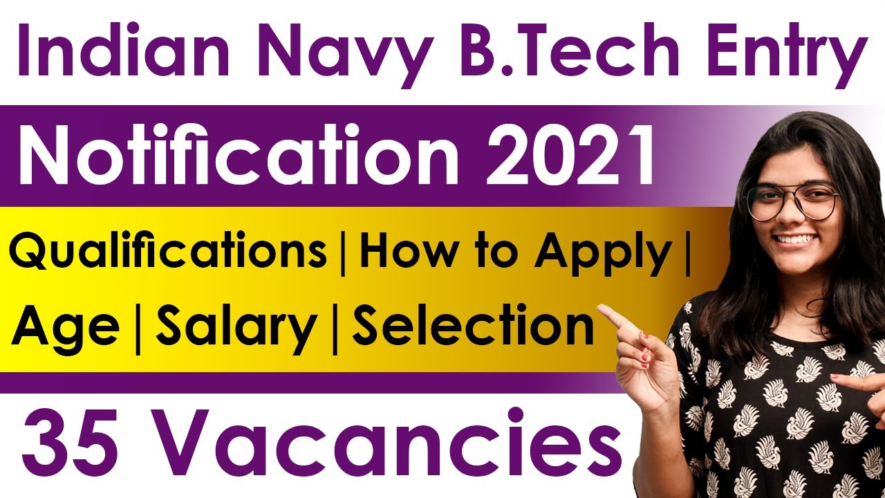Indian Navy B.Tech Entry Notification 2021   35 Vacancies   Qualifications   Age   Selection Process