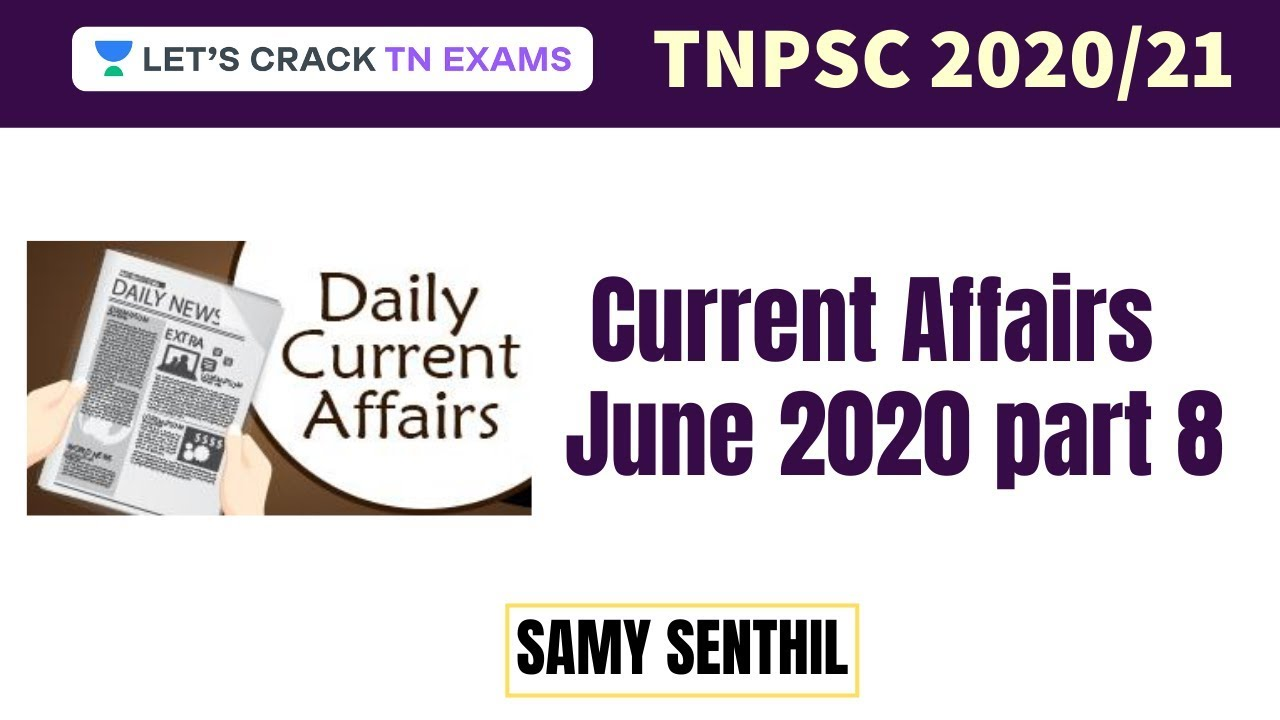 Current Affairs - June 2020 Part 8 | TNPSC 2020/21 | Samy Senthil