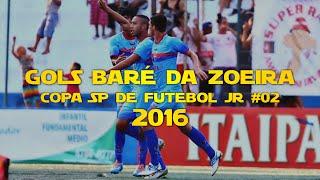 GOLS BARÉ DA ZOEIRA - Copa SP de Futebol JR #02