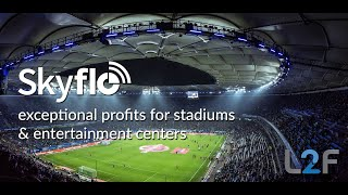 Skyflo: exceptional profits for stadiums & entertainment centers