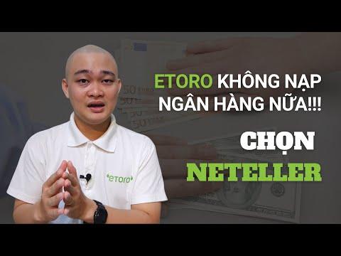 eToro Không Cho Nạp Tiền Ngân Hàng Trực Tuyến Địa Phương - Nạp Tiền eToro Bằng Neteller