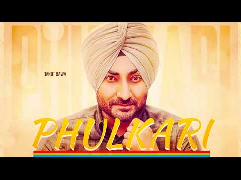 Phulkari-Ranjit Bawa-Latest Punjabi Song 2017
