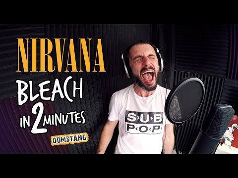 Nirvana - Bleach in 2 Minutes - Domstang [HD]
