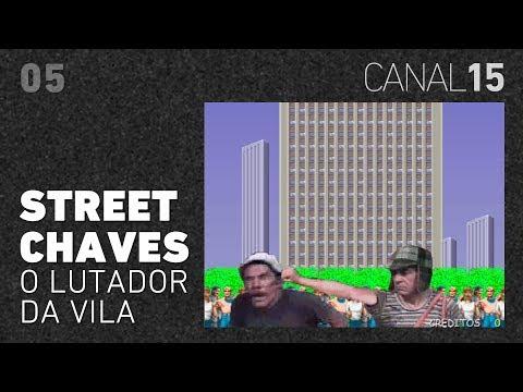Canal 15 #05: Street Chaves: O Lutador da Vila (+ 1cc) (y otros videojuegos de El Chavo)