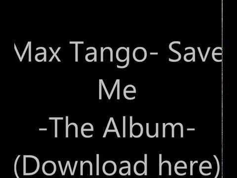 Max Tango - Save Me (The Album)