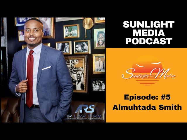 SMP: Sunlight Media Podcast Ep #5 Almuhtada Smith
