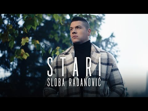 SLOBA RADANOVIC – STARI (OFFICIAL VIDEO) 4K
