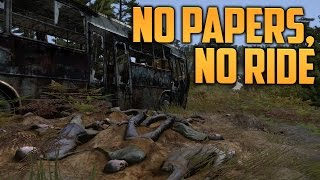 NO PAPERS, NO RIDE (DayZ Standalone)