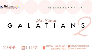 Livingpraise Weekly Bible Study // Lets Discuss Galatians 2