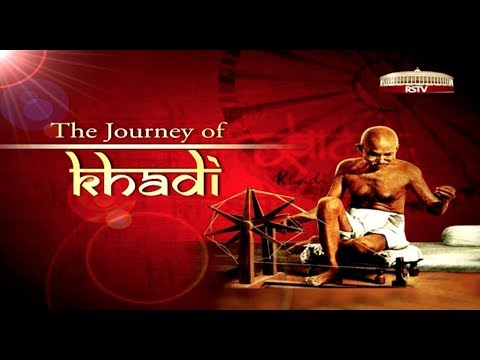 Special Report - The Journey of Khadi