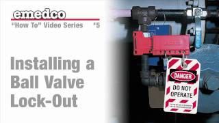 Installing a Ball Valve Lockout Device | Emedco Video