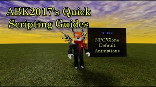 Roblox Scripting Guide: NPC/Clone Default Animations Easy