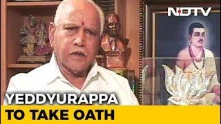 BJP's Yeddyurappa To Take Oath Tomorrow, Has 15 Days To Prove Majority