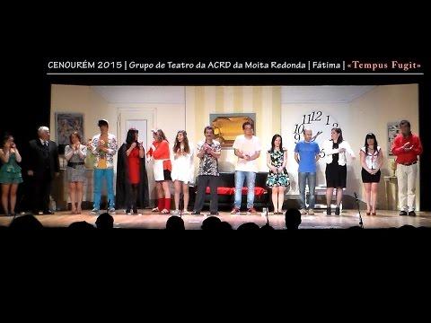 XVII CENOURÉM 2015 - Teatro Amador - Tempus Fugit