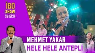 Hele Hele Antepli - Mehmet Yakar - Canlı Performans