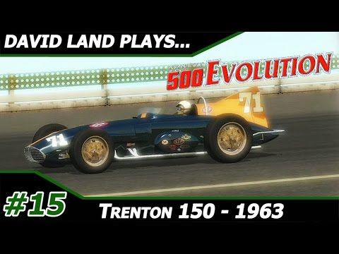 1963 Trenton 150 - David Land Plays: Indianapolis 500 Evolution Career Mode