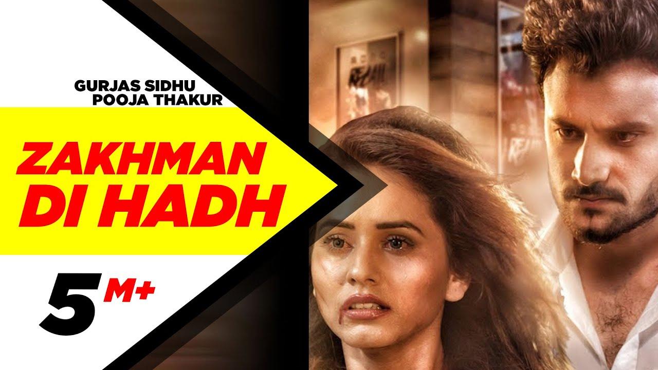 Zakhman Di Hadh (Full Video) | Gurjas Sidhu Feat  Pooja Thakur | Latest  Punjabi Song 2018