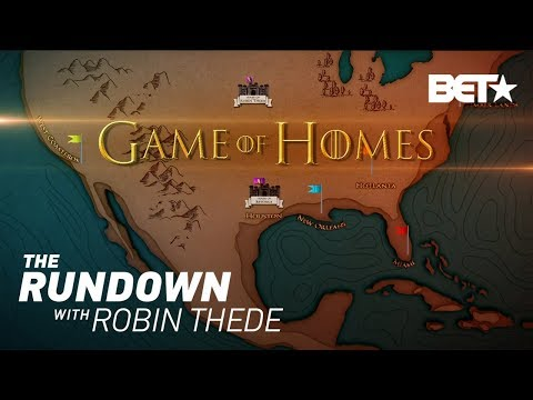 Game Of Homes | The Rundown With Robin Thede
