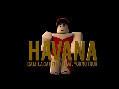 Havana - Camila Cabello Ft. Young Thug | ROBLOX Music Video |