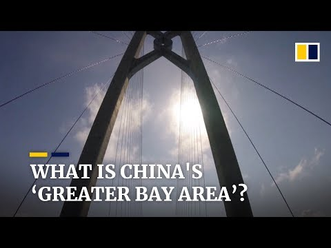 Chinas ambitious plan to develop it own 'Greater Bay Area'