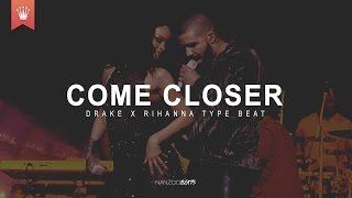 Drake x Rihanna Type Beat - Come Closer (SOLD)