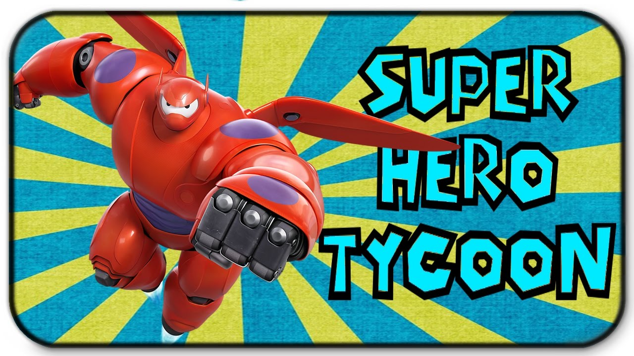 Roblox Super Hero Tycoon Baymax Your My Hero Big Hero 6 Gameplay Youtube