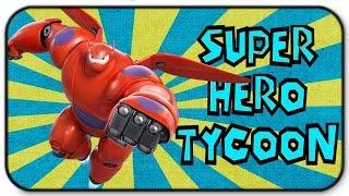 Roblox Super Hero Tycoon - Baymax Your My Hero - Big Hero 6 Gameplay
