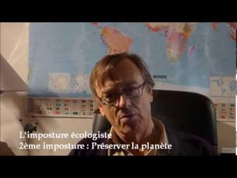 L'imposture écologiste - 2ème imposture : Préserver la planète