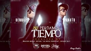 No perdamos tiempo - Dennoyt y Dunato (Prod. By Master Music, Deyzel & Irving 24.7)