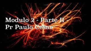 Modulo 2   Parte II   Pr Paulo Cesar