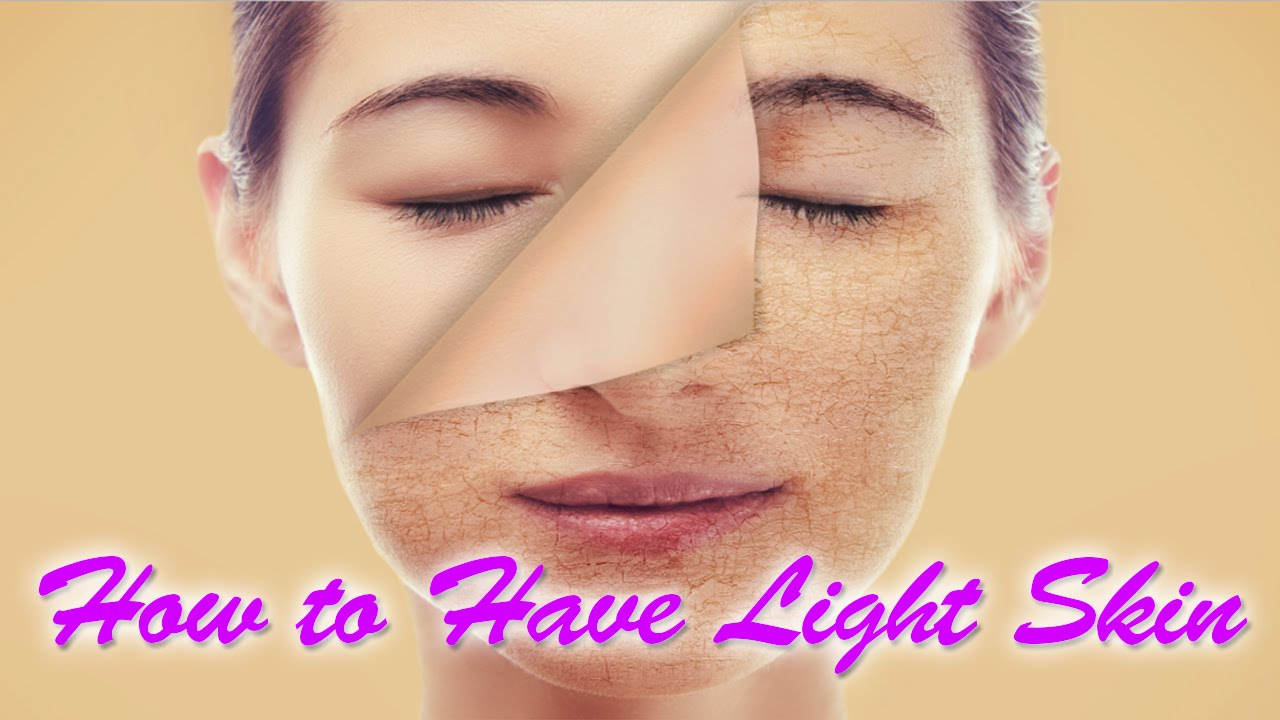 High Quality How To Have Light Skin | Ways To Get Lighter Skin | Light Skin