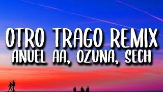 Anuel AA, Ozuna, Sech - Otro Trago REMIX (Letra) ft. Darell, Nicky Jam