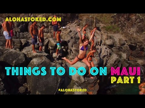 Things To Do On Maui - Part 1