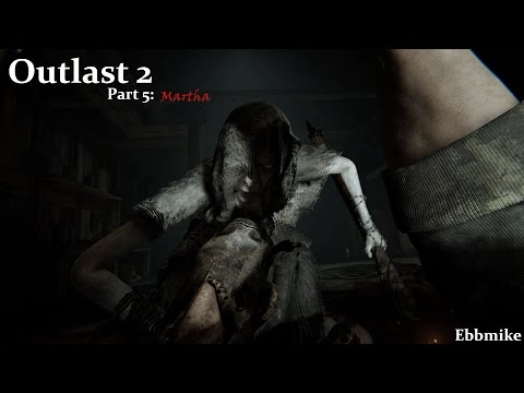 MARTHA |#5| Outlast 2