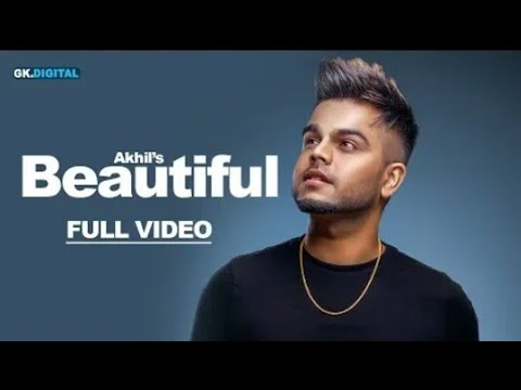 Beautiful : Akhil (Official Song) BOB | Gk.Digital | Latest Punjabi Songs 2018
