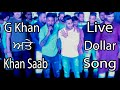 G Khan And Khan Saab Live Dollar Song ਮੇਲਾ ਦਰਗਾਹ ਨੌਂ ਬਹਾਰ Jalandhar
