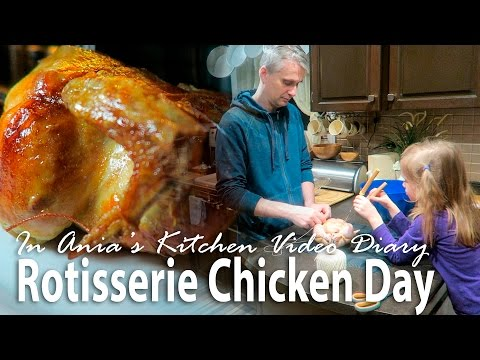 Ania's Video Diary - Rotisserie Chicken Day - Daily Vlog
