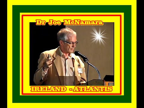 Dr Joseph McNamara - The Atlantean Origins of Sacred Ireland
